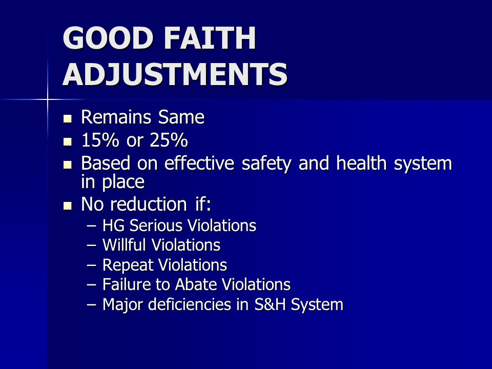 GOOD FAITH ADJUSTMENTS Remains Same Remains Same 15% or 25% 15% or 25% Based on effective safety and health system in place Based on effective safety