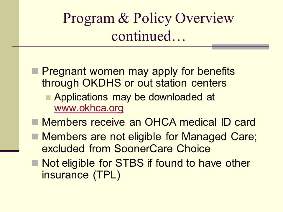 Covered Services Benefits and covered services are those that impact the well-being of the pregnancy.