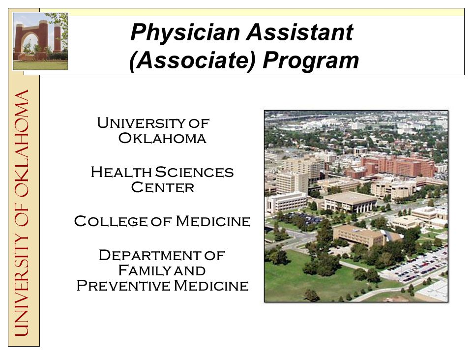 Physician Assistant (Associate) Program University of Oklahoma Health Sciences Center College of Medicine Department of Family and Preventive Medicine