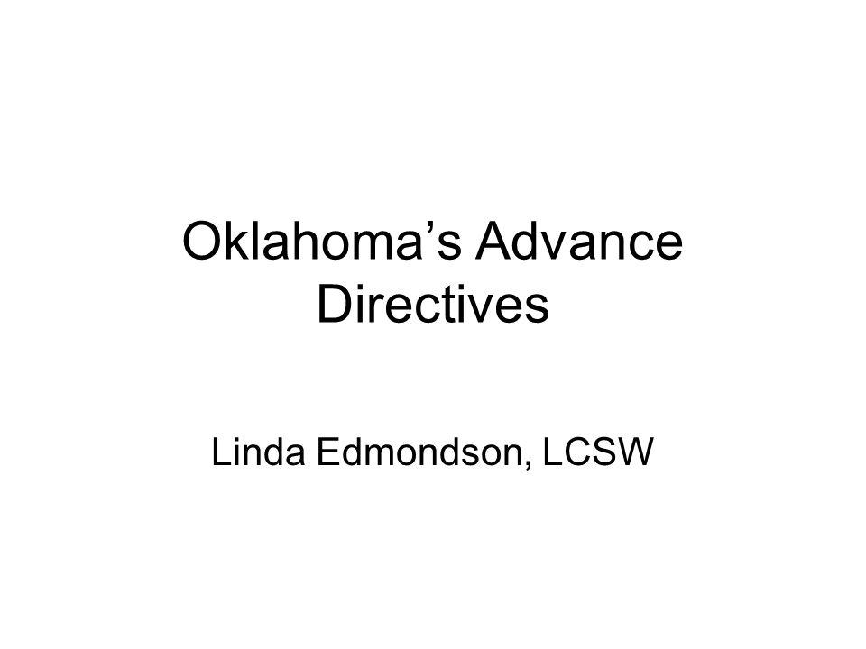 Oklahoma's Advance Directives Linda Edmondson, LCSW
