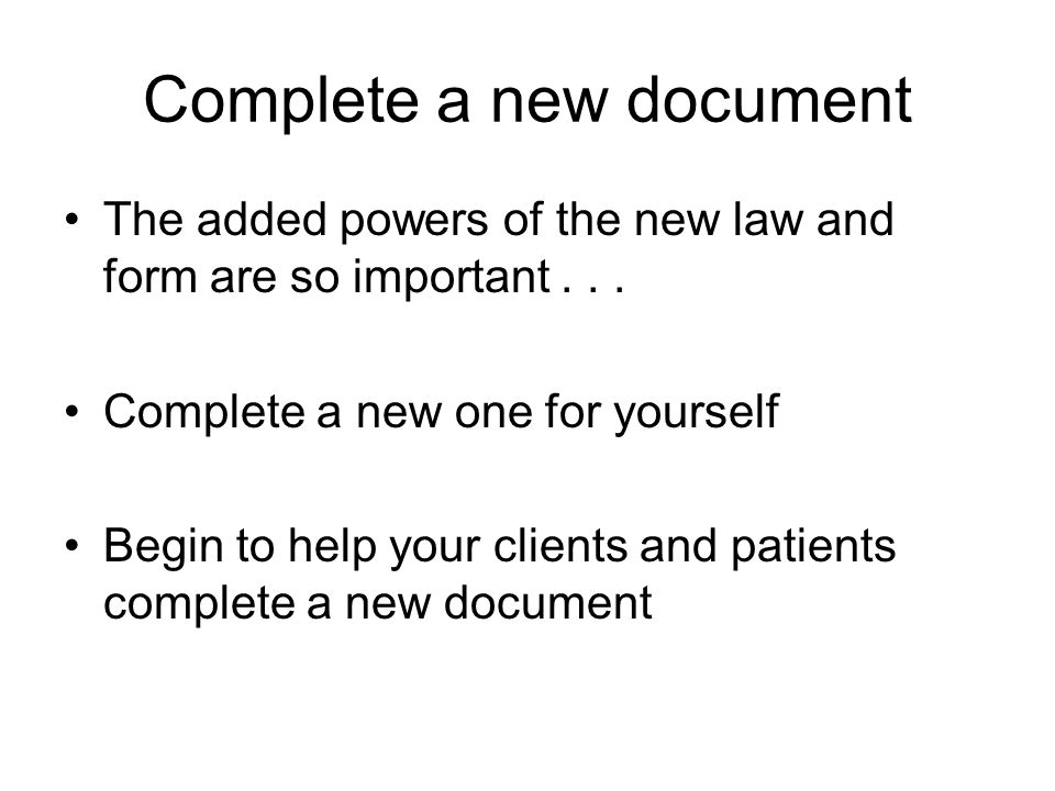 Complete a new document The added powers of the new law and form are so important... Complete a new one for yourself Begin to help your clients and pa