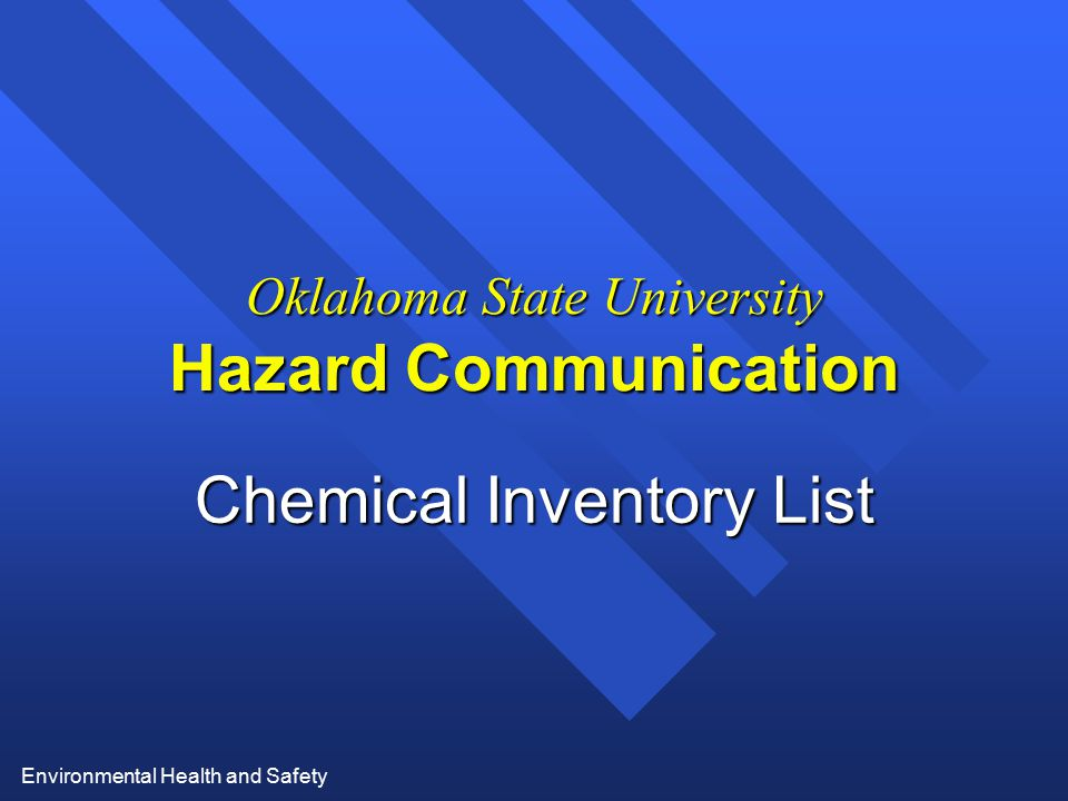 Environmental Health and Safety Oklahoma State University Hazard Communication Chemical Inventory List