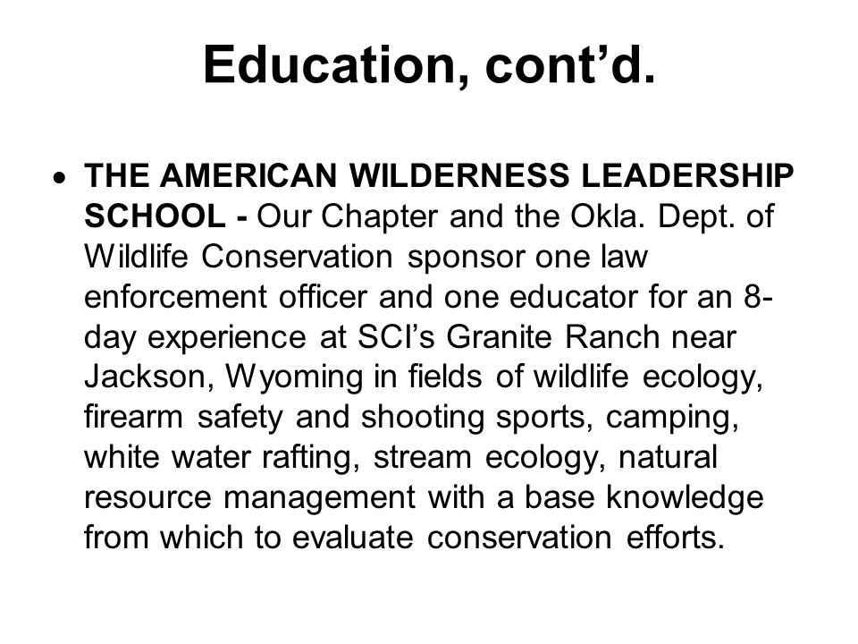 Education, cont'd.  THE AMERICAN WILDERNESS LEADERSHIP SCHOOL - Our Chapter and the Okla.