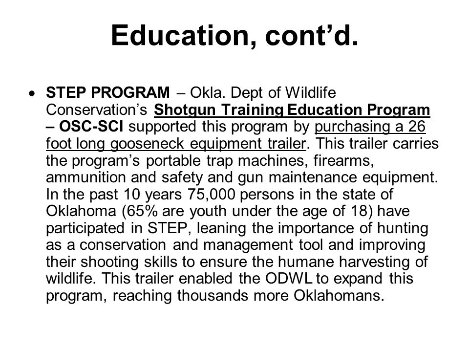 Education, cont'd.  STEP PROGRAM – Okla.