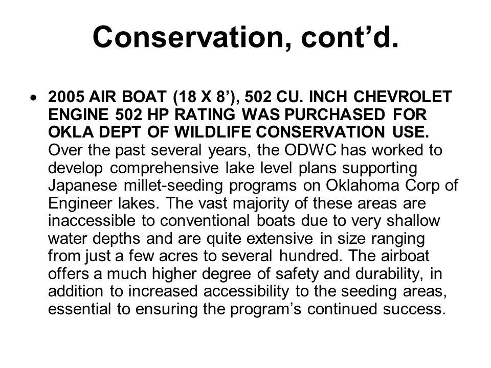 Conservation, cont'd.  2005 AIR BOAT (18 X 8'), 502 CU.