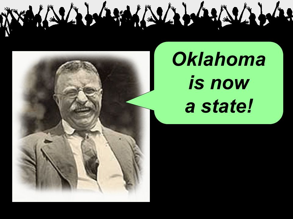 Oklahoma is now a state!