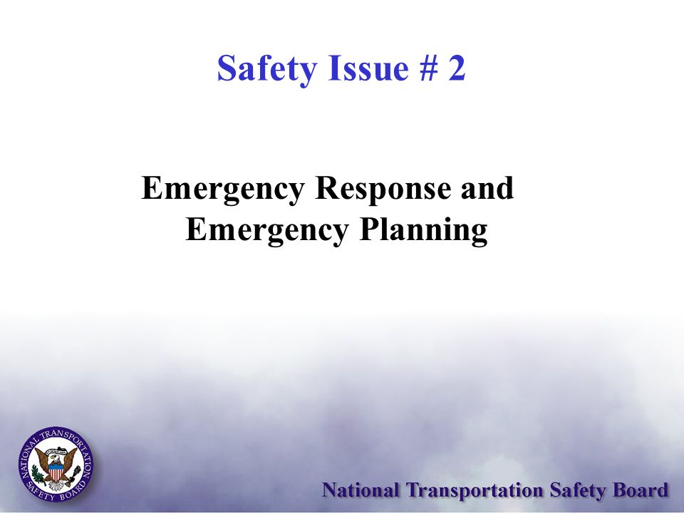 Safety Issue # 2 Emergency Response and Emergency Planning