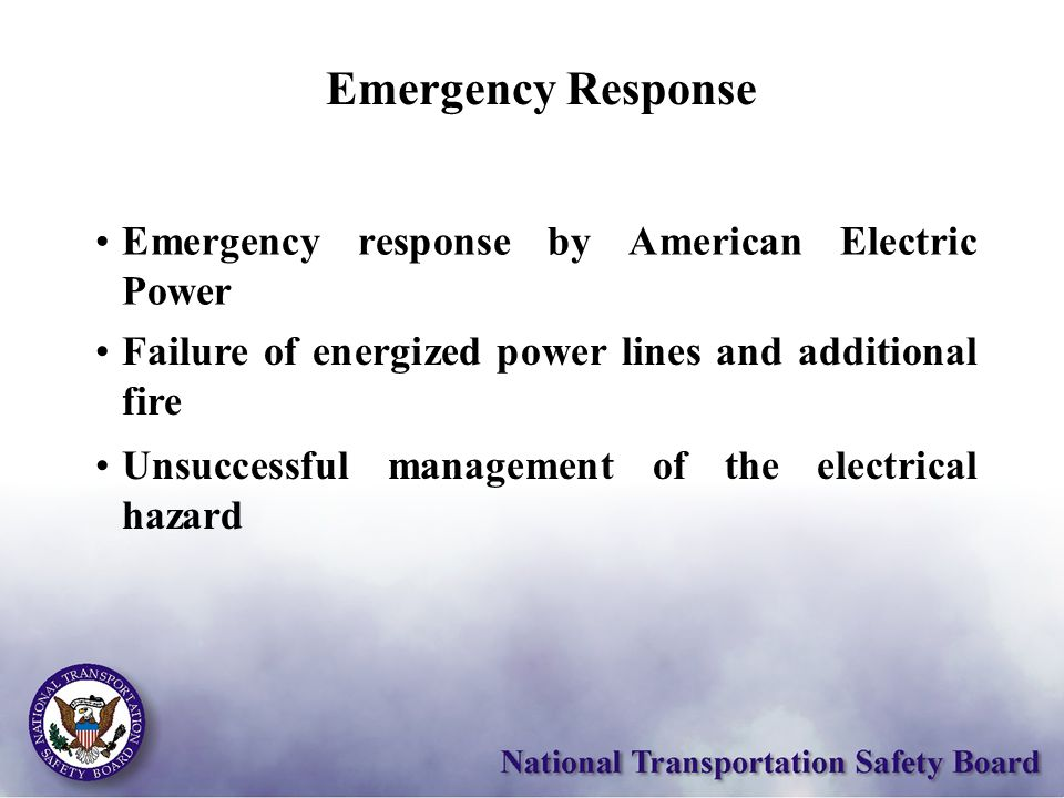 Failure of energized power lines and additional fire Unsuccessful management of the electrical hazard Emergency Response Emergency response by America