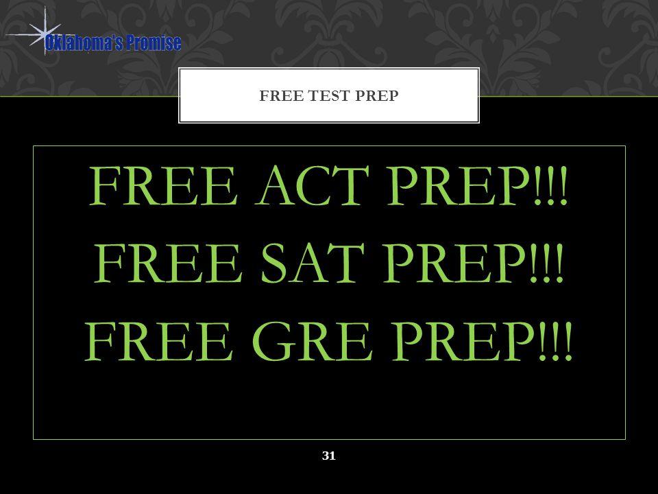 FREE ACT PREP!!! FREE SAT PREP!!! FREE GRE PREP!!! FREE TEST PREP 31