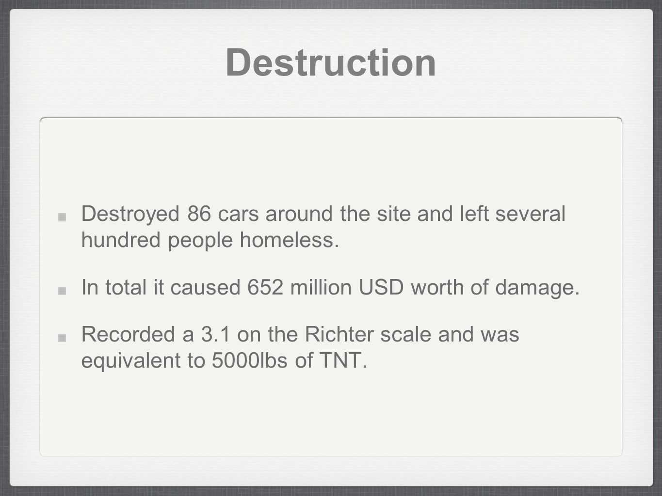 Destruction Destroyed 86 cars around the site and left several hundred people homeless.