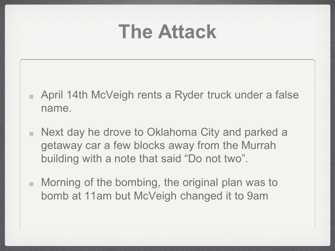 The Attack April 14th McVeigh rents a Ryder truck under a false name.