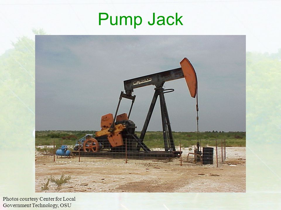 Pump Jack Photos courtesy Center for Local Government Technology, OSU