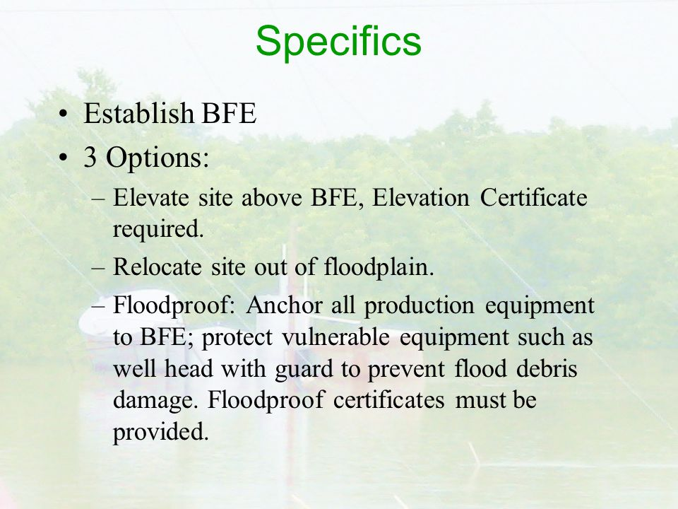 Specifics Establish BFE 3 Options: –Elevate site above BFE, Elevation Certificate required.