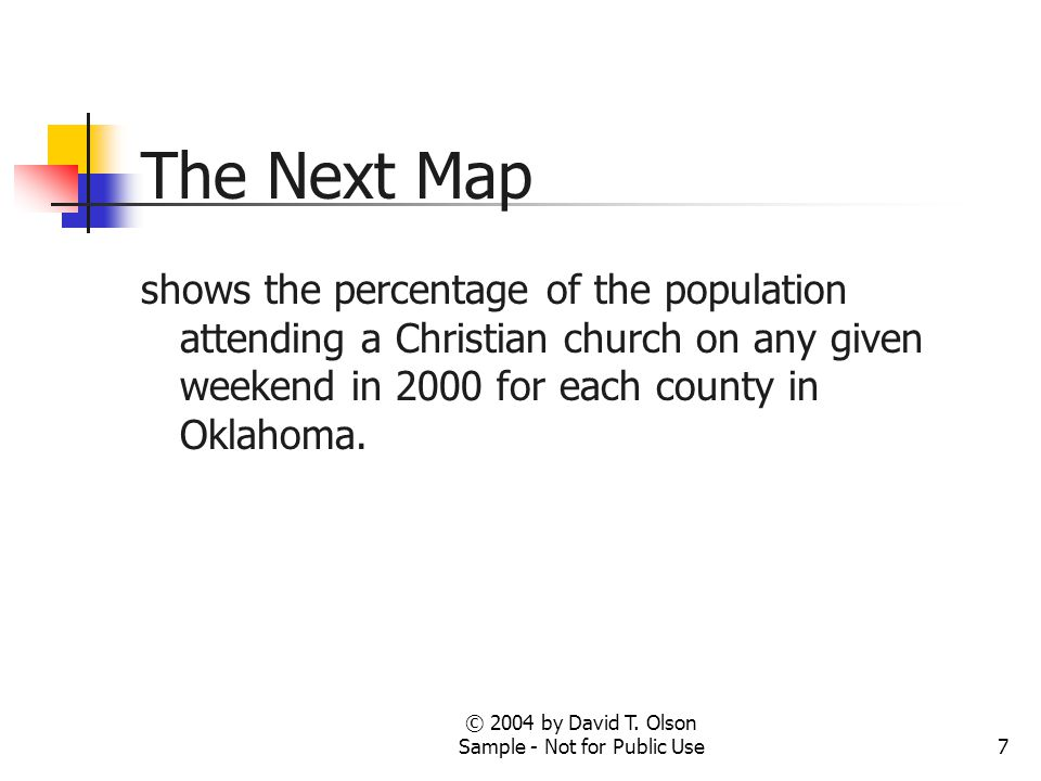 7 The Next Map shows the percentage of the population attending a Christian church on any given weekend in 2000 for each county in Oklahoma.