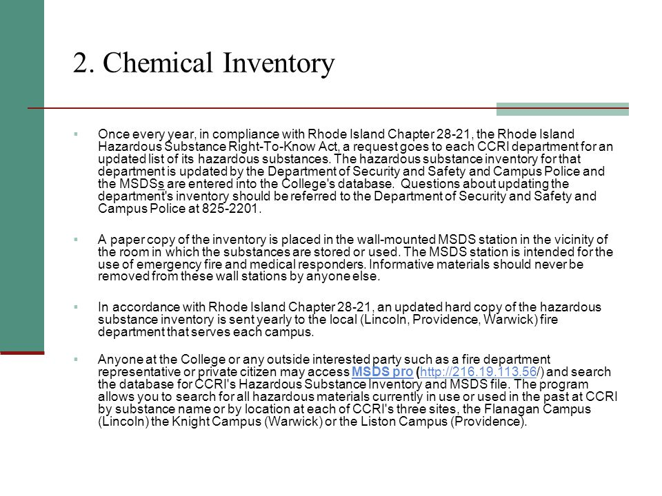 2. Chemical Inventory  Once every year, in compliance with Rhode Island Chapter 28-21, the Rhode Island Hazardous Substance Right-To-Know Act, a requ