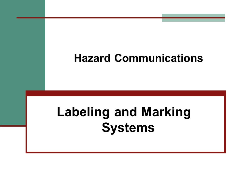 Hazard Communications Labeling and Marking Systems  NFPA (National Fire Protection Association) Diamonds  HMIS Labels (Hazardous Materials Identification System)  Uniform Laboratory Hazard Signage System