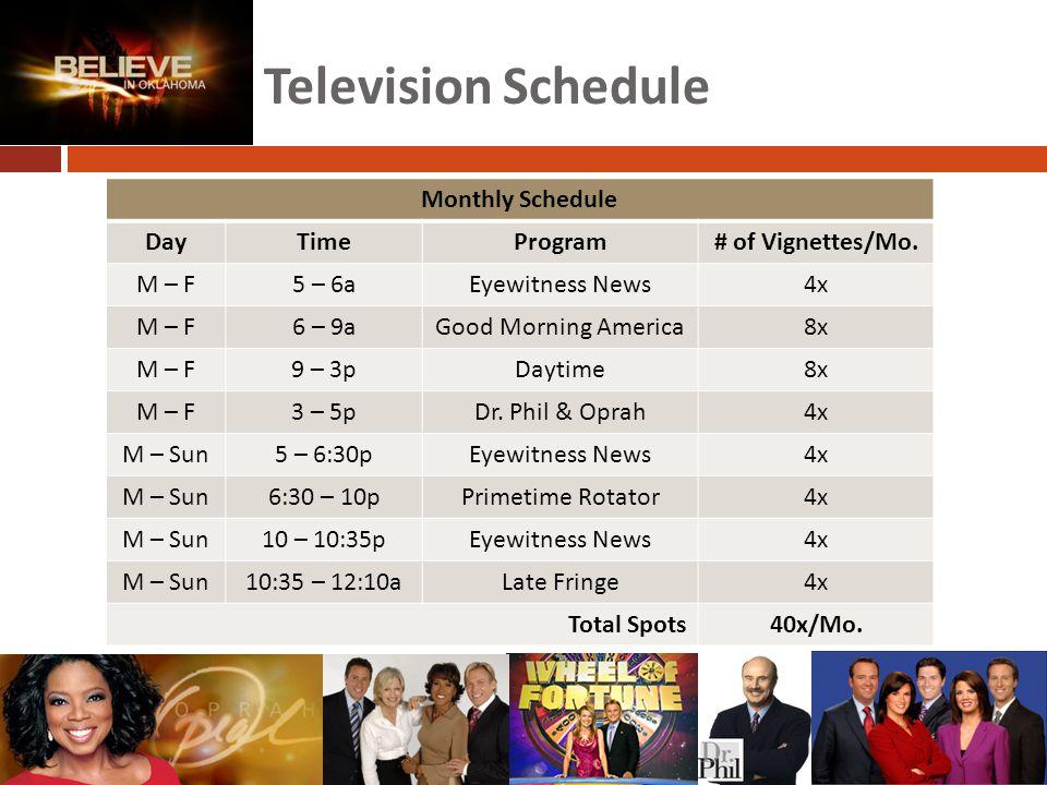 Monthly Schedule DayTimeProgram# of Vignettes/Mo.
