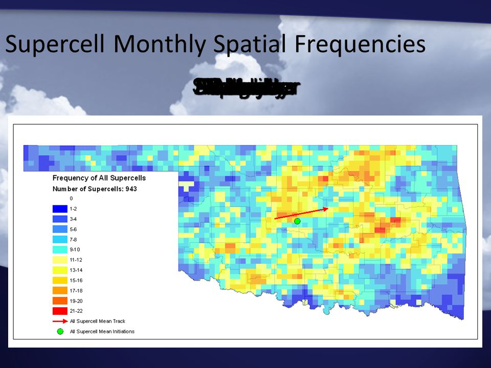 Supercell Monthly Spatial Frequencies JanuaryFebruaryMarchAprilMayJuneJulyAugustSeptemberOctoberNovemberDecember All Months