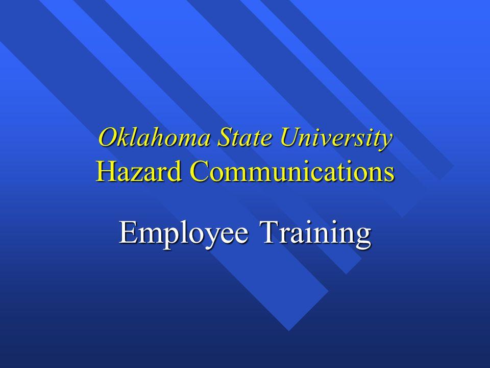 Oklahoma State University Hazard Communications Employee Training