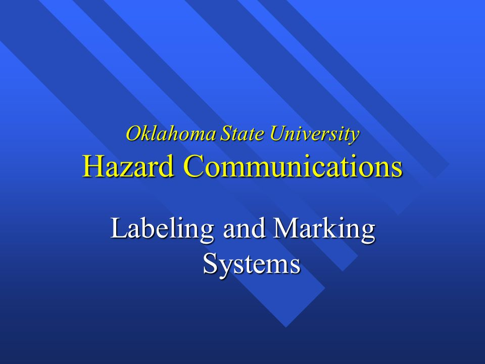 Oklahoma State University Hazard Communications Labeling and Marking Systems