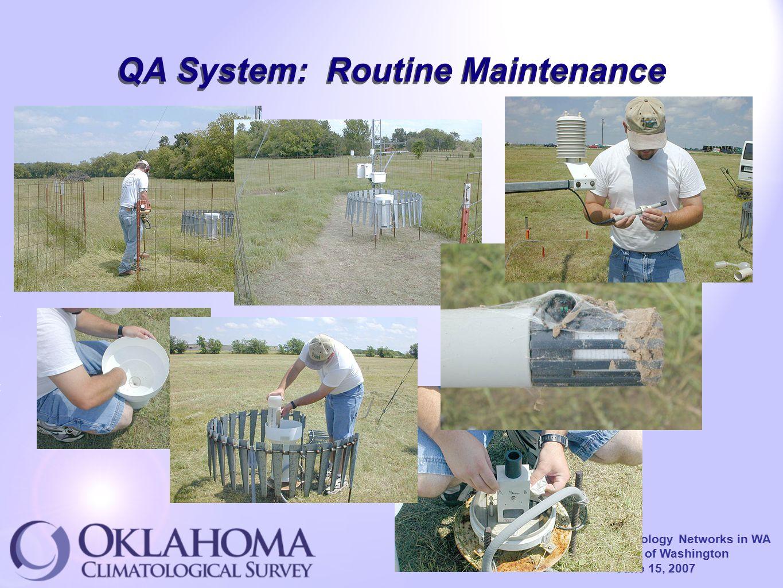 Climatology-Hydrology Networks in WA University of Washington June 15, 2007 QA System: Routine Maintenance