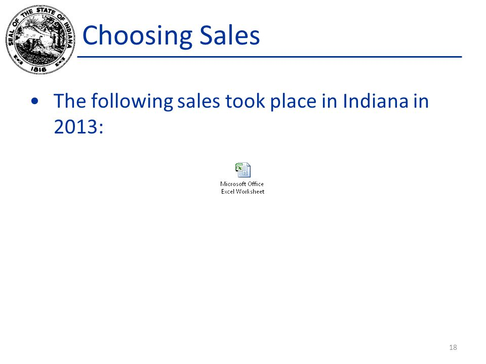 Choosing Sales The following sales took place in Indiana in 2013: 18
