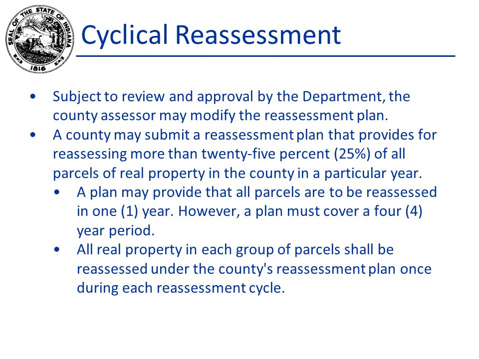 Cyclical Reassessment Subject to review and approval by the Department, the county assessor may modify the reassessment plan.