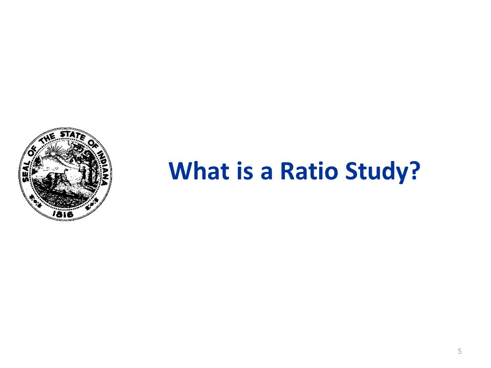 What is a Ratio Study 5