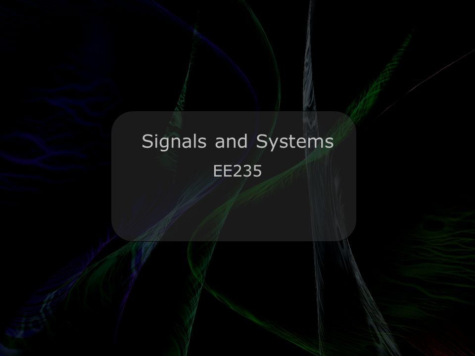 Leo Lam © 2010-2012 Signals and Systems EE235