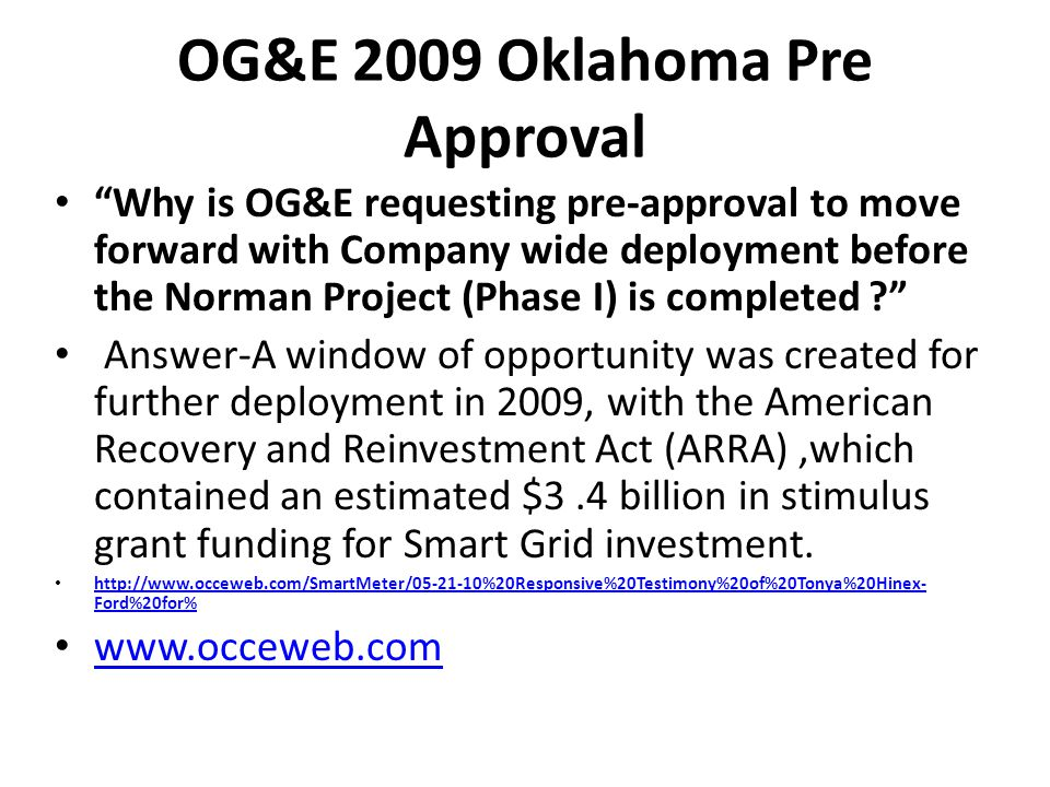 OG&E Oklahoma Gas & Electric's smart grid program Oklahoma Gas & Electric, the state's largest utility, began deploying smart grid technology in 2010, starting with smart meters.