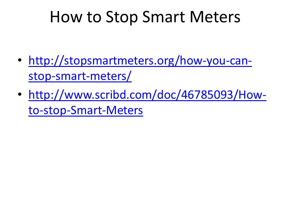 Action STOP SMART METERS If a utility company installed a Smart Meter on your property or residence, you can do something about it.