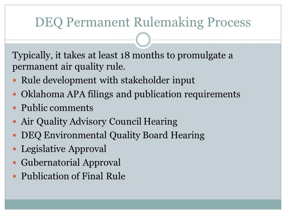 DEQ Permanent Rulemaking Process Typically, it takes at least 18 months to promulgate a permanent air quality rule.