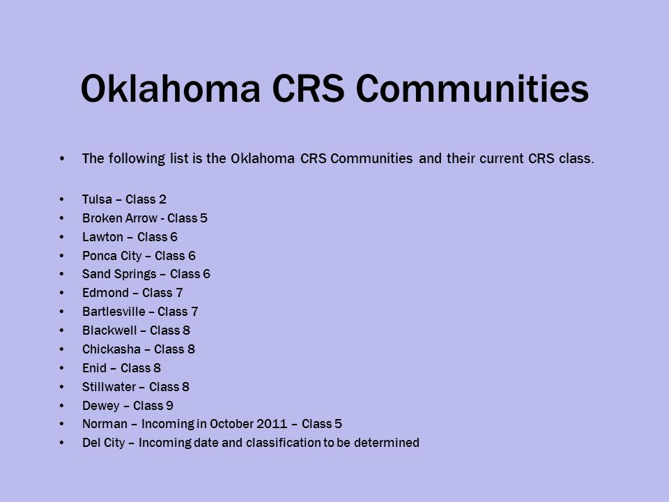 Oklahoma CRS Communities The following list is the Oklahoma CRS Communities and their current CRS class.