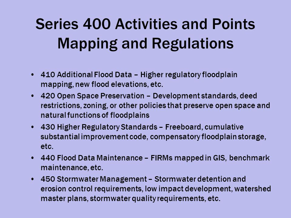 Natural Floodplain Code Issues A CRS Class 4 or lower requires obtaining the minimum points for natural floodplain functions (Activity 420).