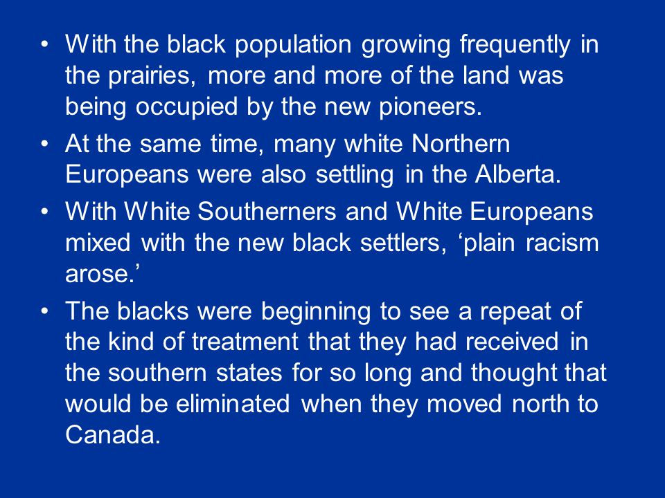 With the black population growing frequently in the prairies, more and more of the land was being occupied by the new pioneers.