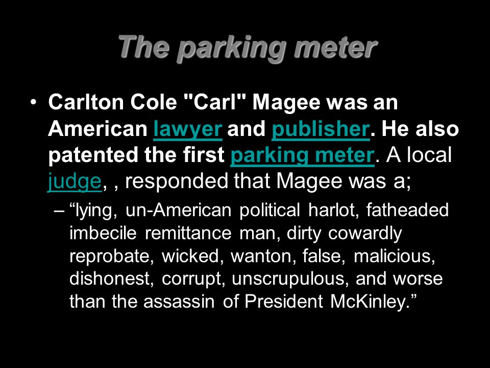 The parking meter Carlton Cole Carl Magee was an American lawyer and publisher.
