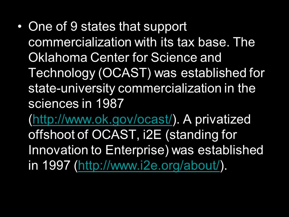 One of 9 states that support commercialization with its tax base.