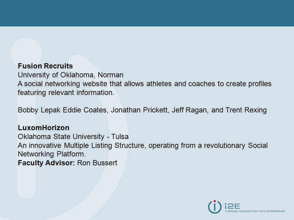 Fusion Recruits University of Oklahoma, Norman A social networking website that allows athletes and coaches to create profiles featuring relevant information.