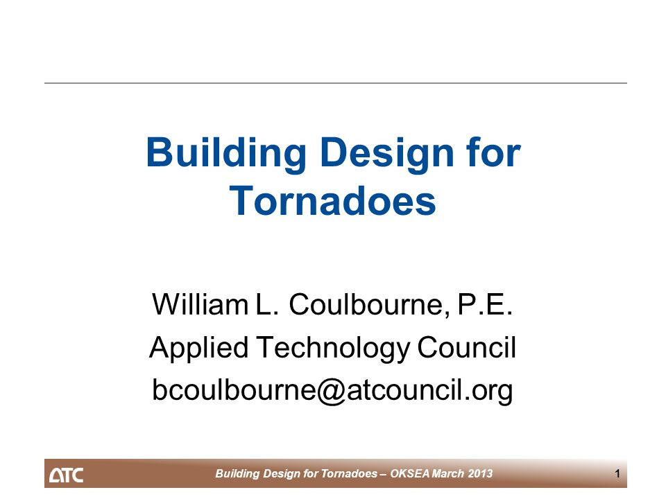 Building Design for Tornadoes – OKSEA March 201362 MWFRS Calculations  Assuming certain building sizes, we can determine loads: –Net sliding force per foot of perimeter –Anchor bolt spacing required to resist sliding –Net uplift force on roof per foot of perimeter –Outward force on exterior walls at connections –Outward force on exterior wall corners