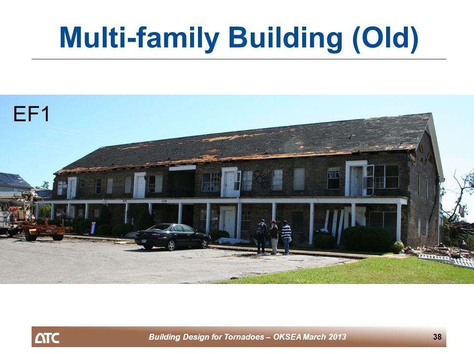 Building Design for Tornadoes – OKSEA March 201338 Multi-family Building (Old) EF1