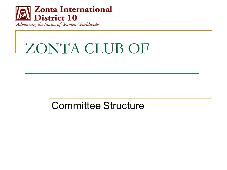 ZONTA CLUB OF ______________________ Committee Structure