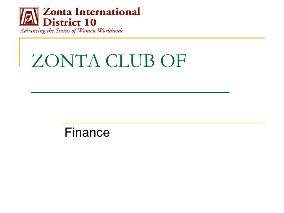 ZONTA CLUB OF ____________________ Finance