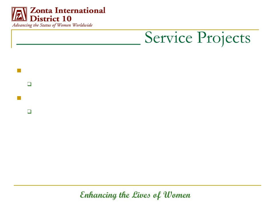 Enhancing the Lives of Women ______________ Service Projects  