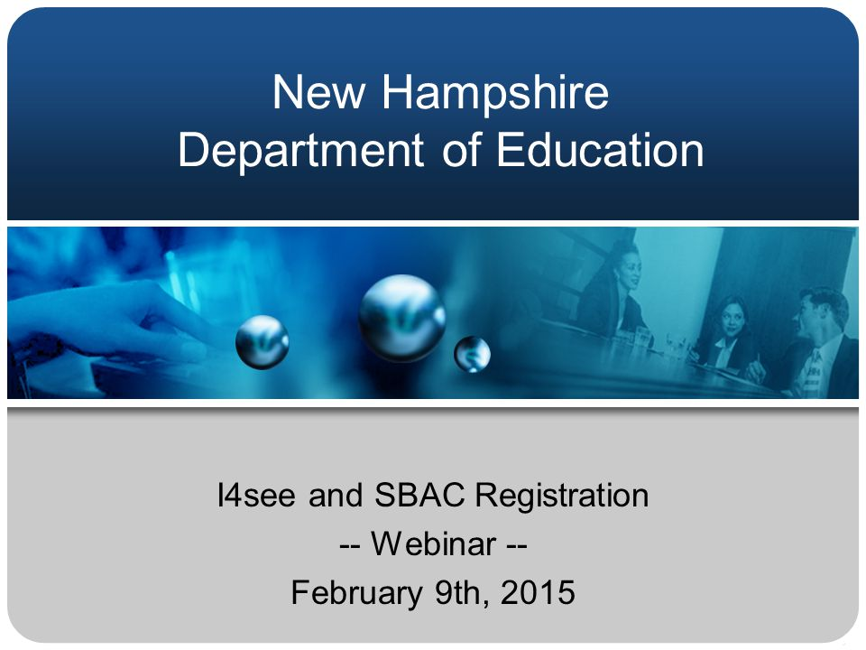 New Hampshire Department of Education I4see and SBAC Registration -- Webinar -- February 9th, 2015