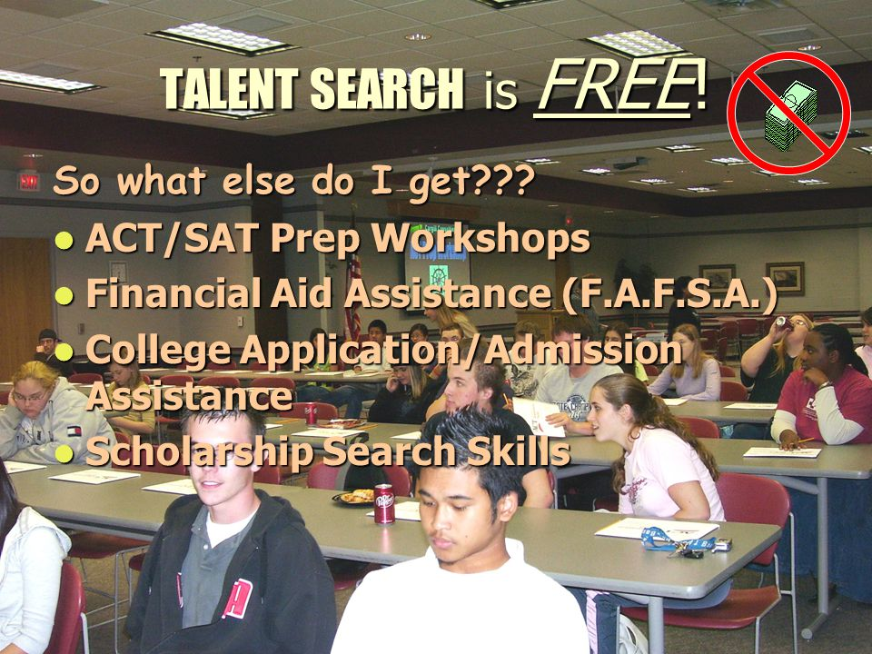 TALENT SEARCH is FREE.So what do I get??.