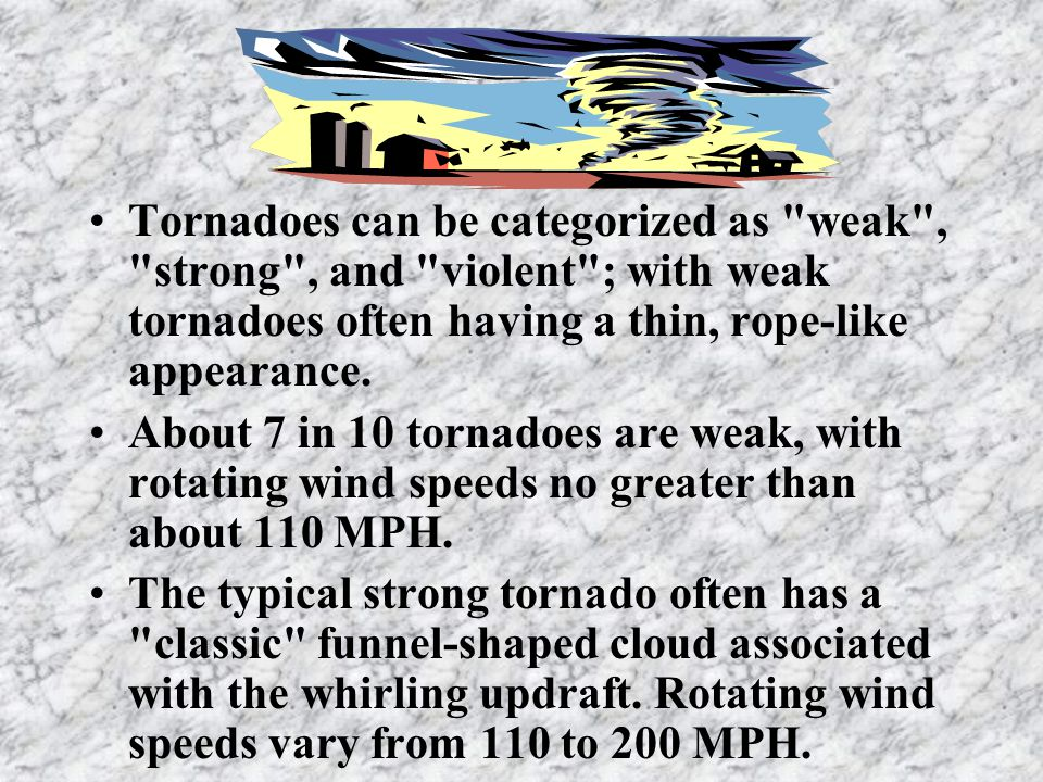Tornadoes A tornado is a violently rotating column of air in contact with the ground and out from a cumulonimbus cloud.