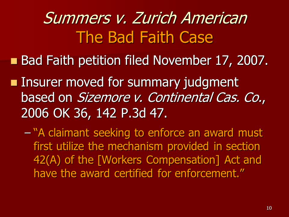 10 Summers v. Zurich American The Bad Faith Case Bad Faith petition filed November 17, 2007.