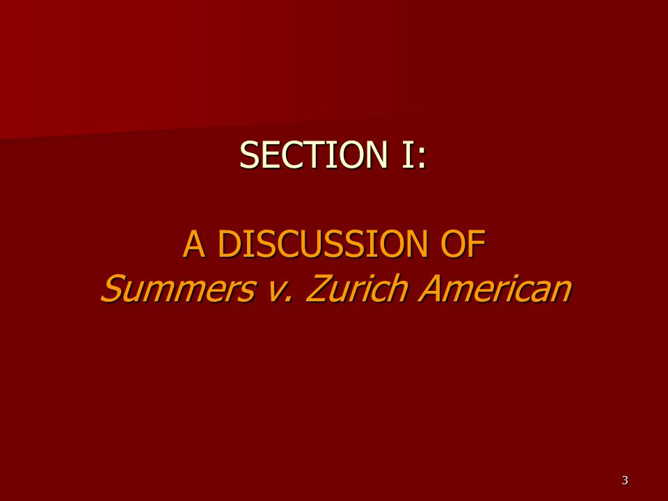 3 SECTION I: A DISCUSSION OF Summers v. Zurich American