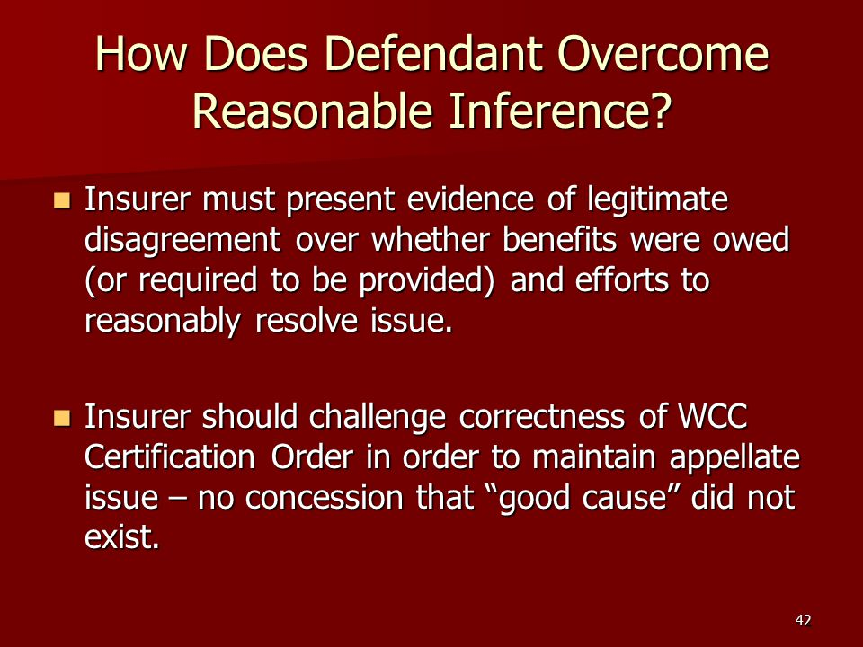 42 How Does Defendant Overcome Reasonable Inference.