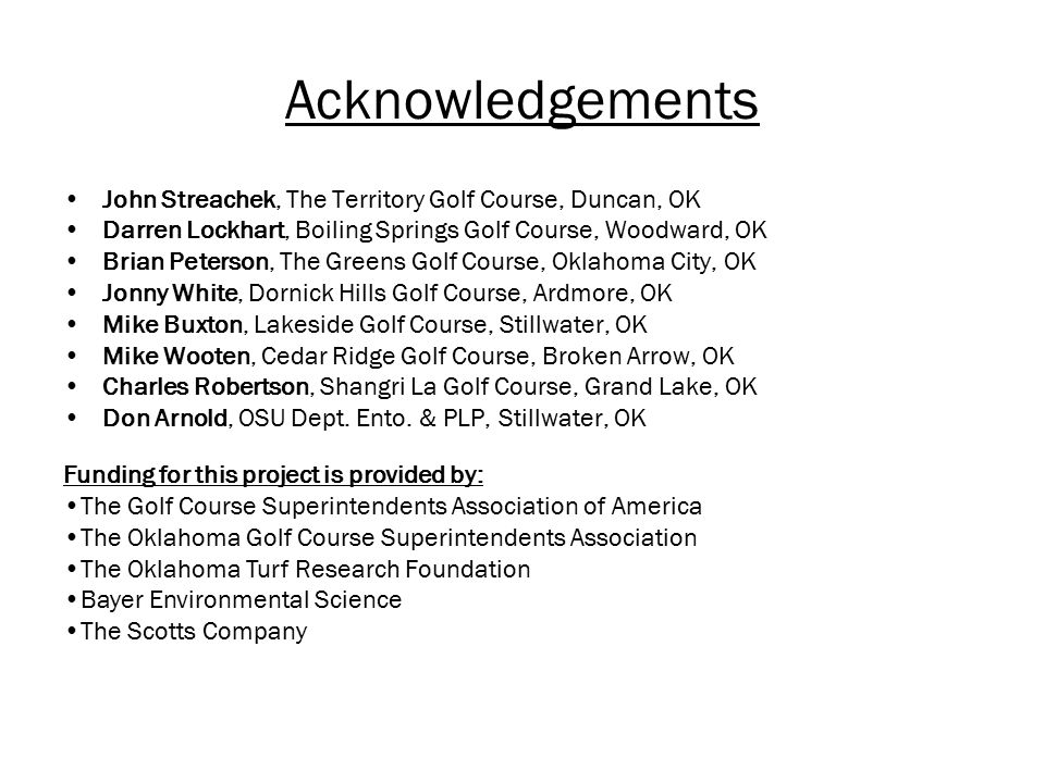 Acknowledgements John Streachek, The Territory Golf Course, Duncan, OK Darren Lockhart, Boiling Springs Golf Course, Woodward, OK Brian Peterson, The